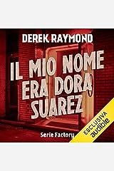 Il mio nome era Dora Suarez: Factory 4 Audible Audiobook