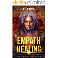 Empath Healing: Emotional Insight for Highly Sensitive People