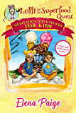 Lolli and the Superfood Quest (Meditation Adventures for Kids Book 7)