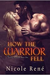How the Warrior Fell (Falling Warriors series Book 1) Kindle Edition
