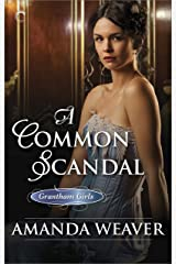 A Common Scandal (The Grantham Girls Book 2) Kindle Edition