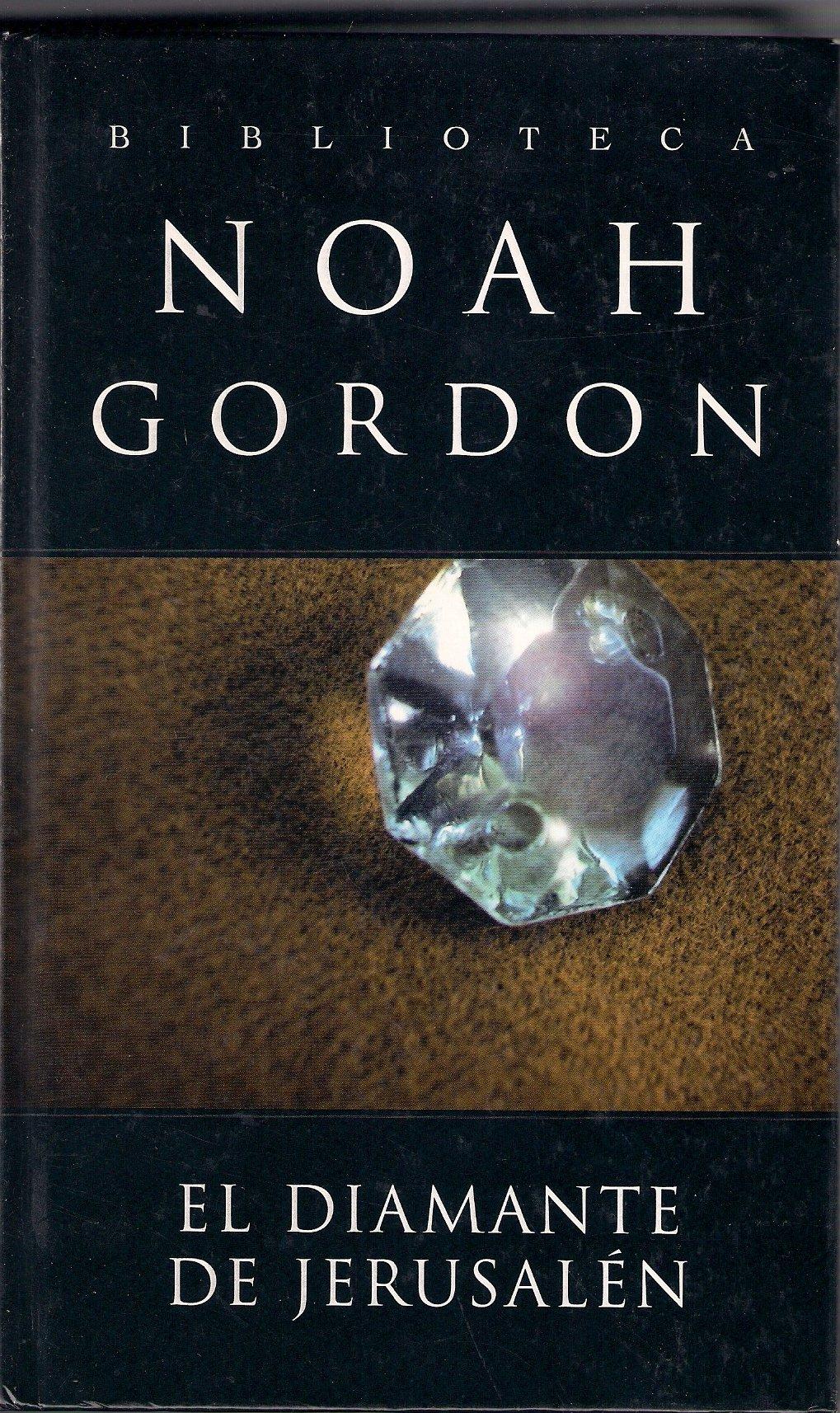 El diamante de Jerusalén: Amazon.es: Noah (Worcester, Massachusetts, EE UU,  11 de noviembre de 1926) GORDON: Libros