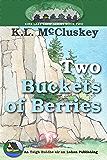 Two Buckets of Berries (Kirk Lake Camp Book 2)