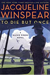 To Die but Once: A Maisie Dobbs Novel Kindle Edition