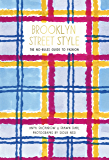 Brooklyn Street Style: The No-Rules Guide to Fashion (English Edition)