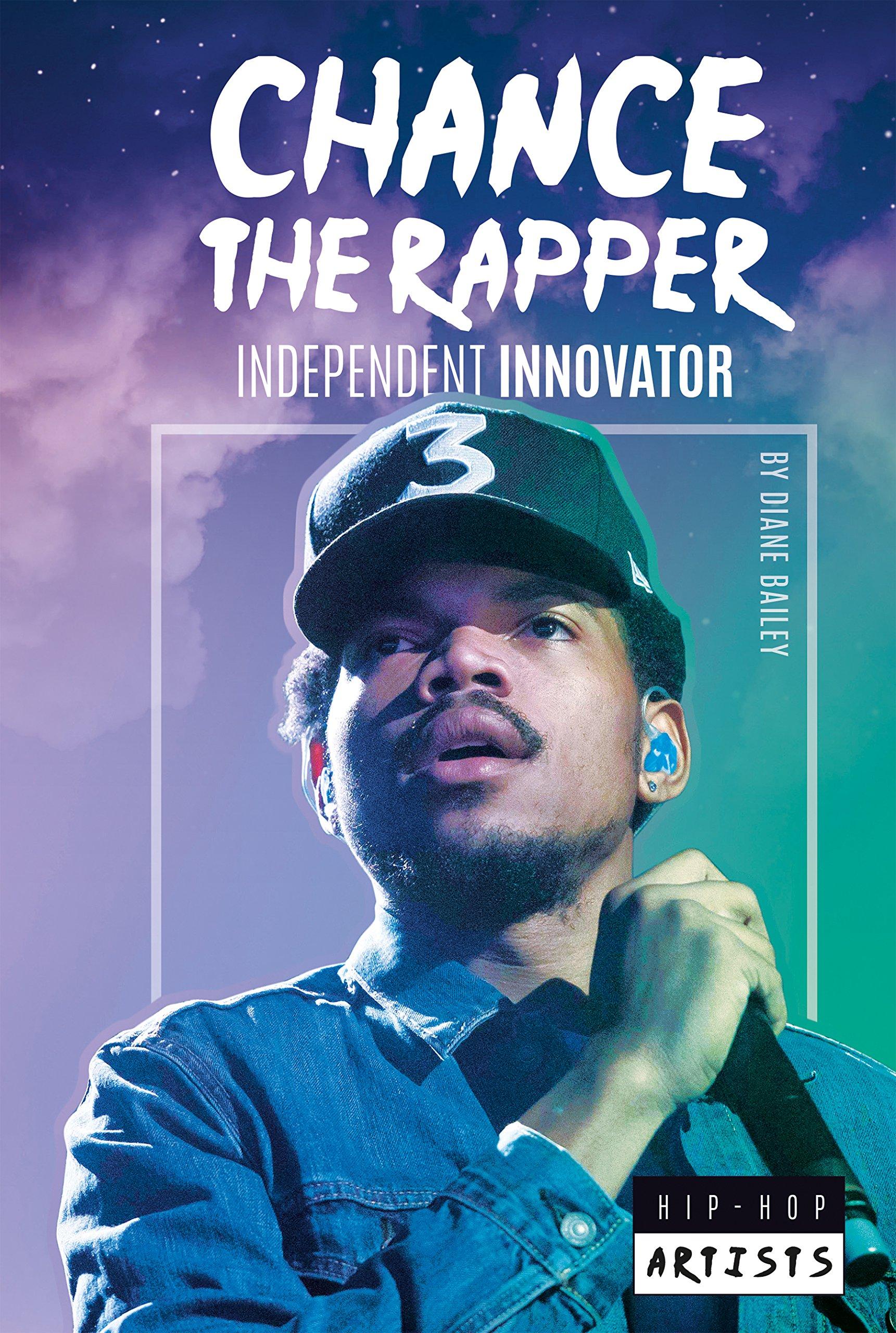 Chance the Rapper: Independent Innovator (Hip-Hop Artists)