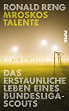 Mroskos Talente: Das erstaunliche Leben eines Bundesliga-Scouts
