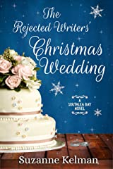 The Rejected Writers' Christmas Wedding (Southlea Bay Book 3) Kindle Edition