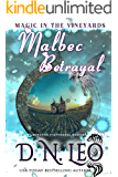 Malbec Betrayal: Romantic Paranormal Mystery (Magic in the Vineyards Book 4)