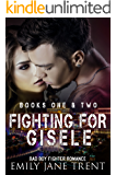 Fighting For Gisele (Books 1 & 2)