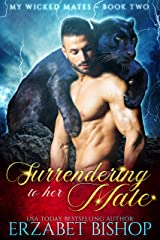 Surrendering to Her Mate: A Shapeshifter Paranormal Romance (My Wicked Mates Book 2) Kindle Edition