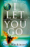 I Let You Go: The Richard & Judy Bestseller (English Edition)