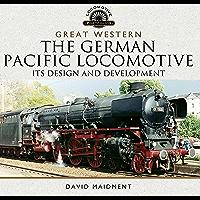 Great Western: The German Pacific Locomotive: Its Design and Development (Locomotive Portfolios) (English Edition)