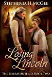 Losing Lincoln (The Liberator Series Book 2)