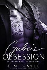 Gabe's Obsession: A Dark Billionaire Romance (Purgatory Masters Book 4) Kindle Edition