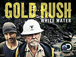 Amazon com: Watch Gold Rush White Water Season 1 | Prime Video