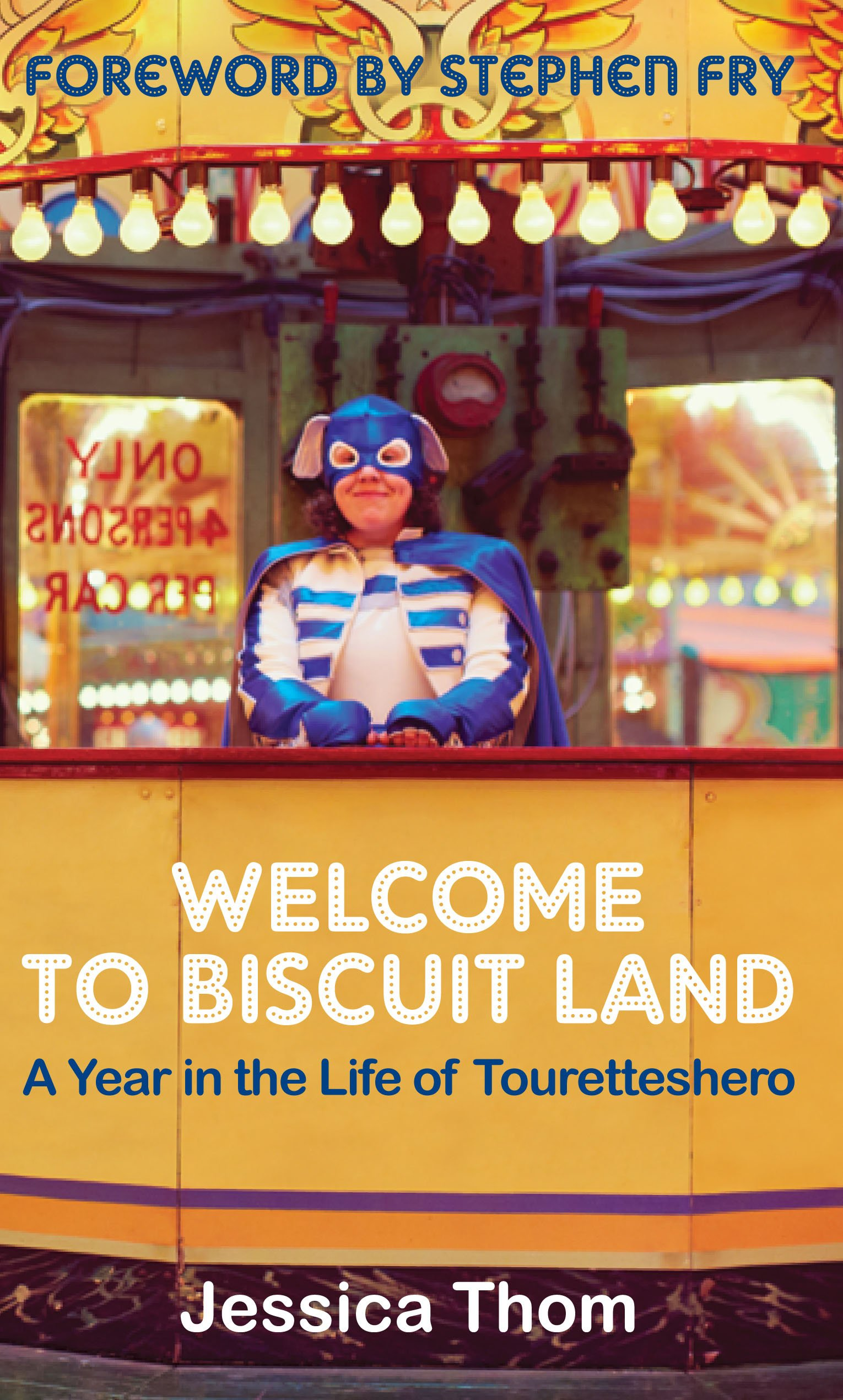 Download Welcome to Biscuit Land: A Year in the Life of Touretteshero pdf epub
