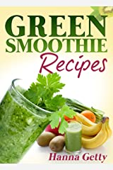 Green Smoothie Recipes: The Daily Diet Cleanse & Smoothie Recipes for Weight Loss Book Kindle Edition