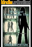 My Sweet Untraceable You (3rd In the Lauren Laurano Series)
