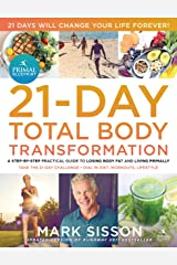 The Primal Blueprint 21-Day Total Body Transformation : A step-by-step, gene reprogramming action plan Kindle Edition
