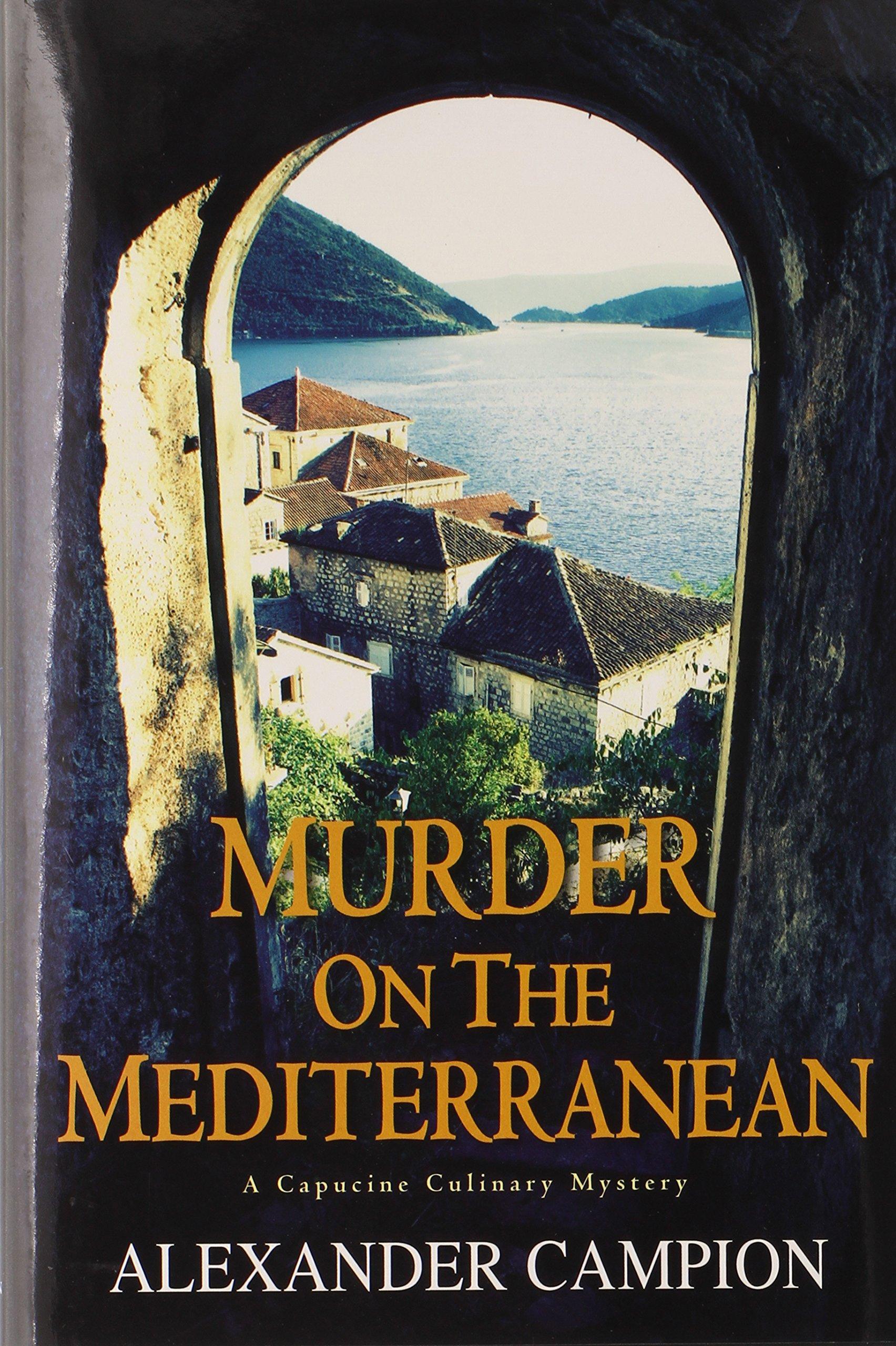 Murder on the Mediterranean (Capucine Culinary Mystery) ebook