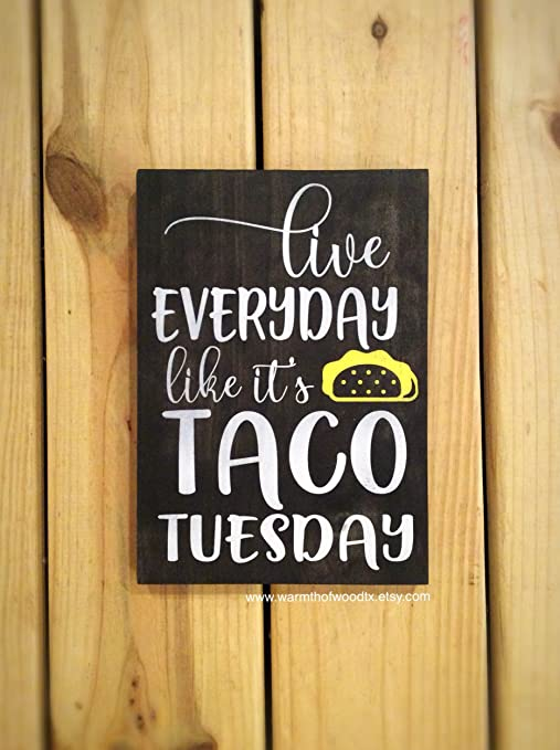 Live Everyday Taco - Cartel de Madera de Martes, Divertido ...