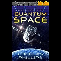Quantum Space (Quantum Series Book 1) (English Edition)