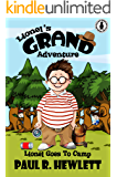 Lionel's Grand Adventure, book 3: Lionel Goes to Camp (kids book - children's book - kids adventure book - kids books that are funny)