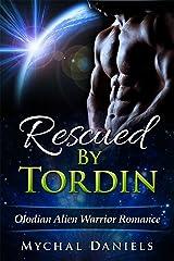 Rescued By Tordin: Olodian Alien Warrior Romance Kindle Edition