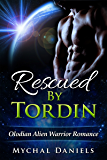 Rescued By Tordin: Olodian Alien Warrior Romance (English Edition)