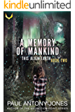 A Memory of Mankind: (This Alien Earth Book 2)