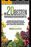 Die 20 besten Nahrungsergänzungsmittel: Ein gesundes, vitales und langes Leben mit 5 HTP, Astaxanthin, Alpha Liponsäure, B12, Basenpulver, Kurkuma, Calcium, ... Chlorella, Coenzym Q10, D3 (German Edition)