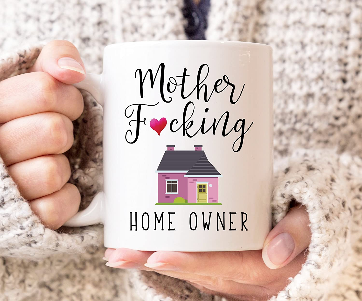 Mother Fcking Home Owner - Coffee Mug, New Home Mug, 11 or 15 Ounce Coffee Cup, Housewarming Gift, Closing Gift, New Homeowner Gift