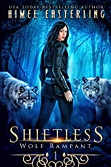 Shiftless: A Fantastical Werewolf Adventure (Wolf Rampant Book 1) Kindle Edition