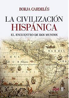 Civilización hispánica,La (Crónicas de la Historia)