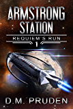 Armstrong Station (Requiem's Run Book 1)