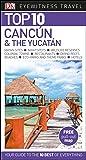 Top 10 Cancun & The Yucatan (DK Eyewitness Top 10 Travel Guide)