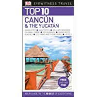 Top 10 Cancún and the Yucatán (DK Eyewitness Travel Guide)