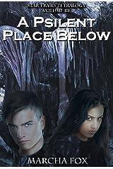 A Psilent Place Below (Star Trails Tetralogy Book 3) Kindle Edition
