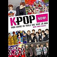 K-Pop Now! Tudo sobre os ídols que você já ama