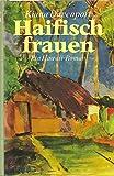 Haifischfrauen. Ein Hawaii-Roman. Aus dem Amerikanischen von Margarete Längsfeld.