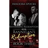 Rannigan's Redemption Part 3: Ransoming Redemption