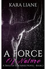 A Force of Nature (A Tryst of Fate Novel Book 2) Kindle Edition
