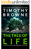The TREE of LIFE: A Medical Thriller (A Dr. Nicklaus Hart Medical Thriller Book 2)