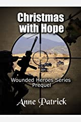 Christmas with Hope: Wounded Heroes Series Prequel Kindle Edition