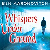 Whispers Under Ground: Peter Grant, Book 3