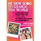 We Were Going to Change the World: Interviews with Women from the 1970s and 1980s Southern California Punk Rock Scene