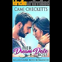Her Dream Date Boss: Billionaire Boss Romances (Steele Family Romance)
