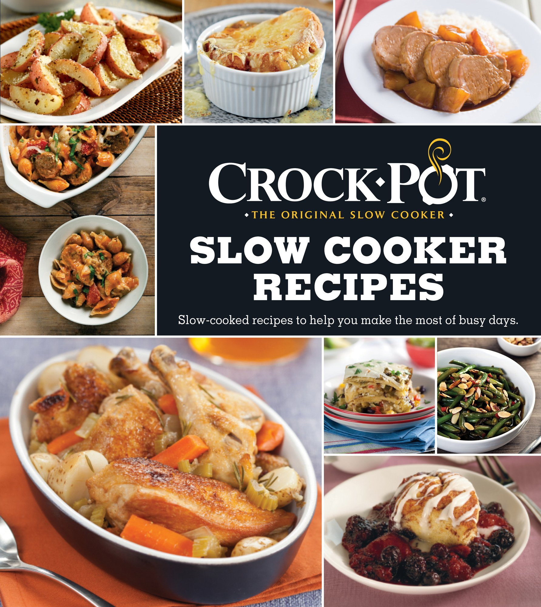 CROCK-POT Slow Cooker Recipes: Slow-Cooked Recipes to Help You Make the Most  of Busy Days (3 Ring Binder): Publications International: 9781640302372:  Books ...