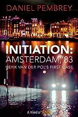 Initiation: Amsterdam, '83: Detective Henk van der Pol (Kindle Single) Kindle Edition